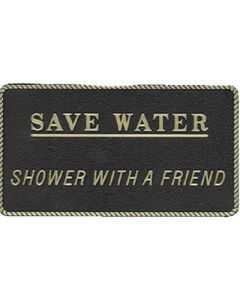 Bernard Save Water - Shower With A Friend Marine Signs & Plaques
