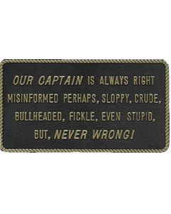 Bernard Our Captain Is Always Right Marine Signs & Plaques
