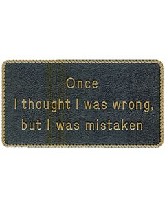 Bernard Once I Thought I Was Wrong Marine Signs & Plaques
