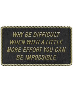 Bernard Why Be Difficult Marine Signs & Plaques